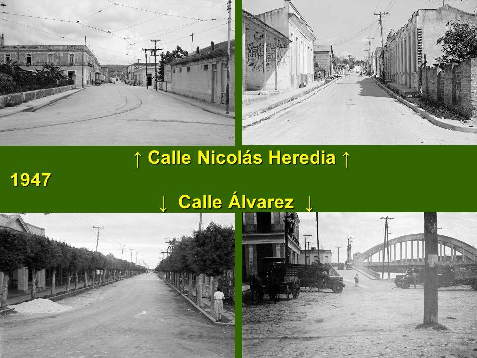 ↑ Calle Nicolás Heredia ↑ 1947 ↓ Calle Álvarez ↓