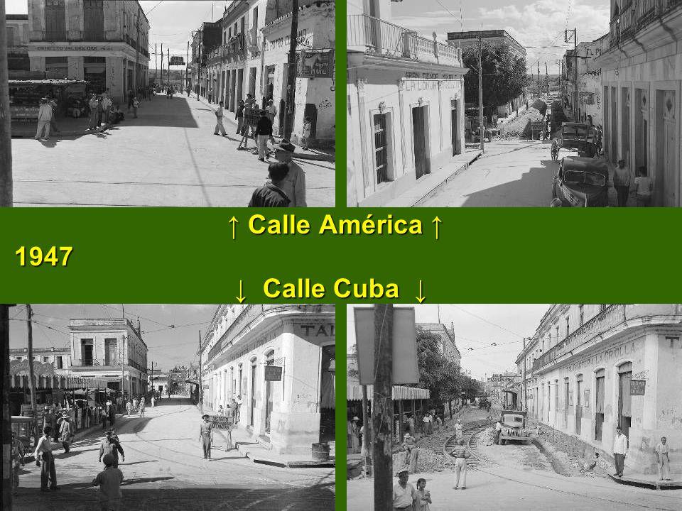 ↑ Calle América ↑ 1947 ↓ Calle Cuba ↓