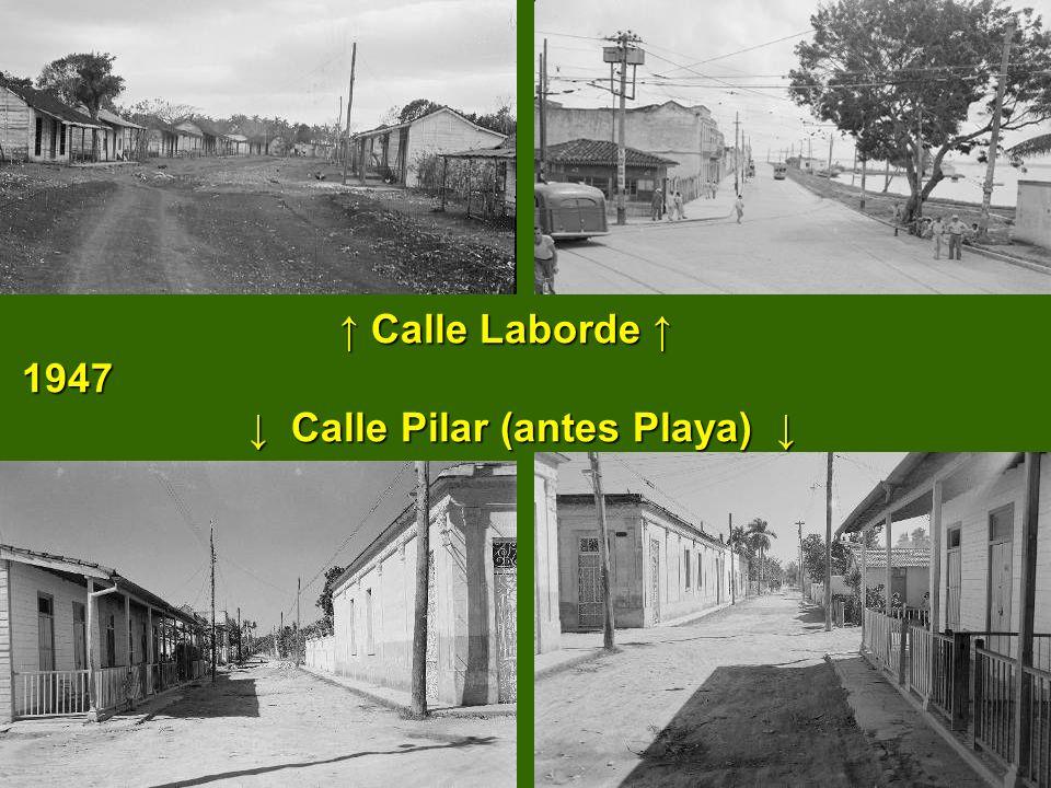 ↑ Calle Laborde ↑ 1947 ↓ Calle Pilar (antes Playa) ↓