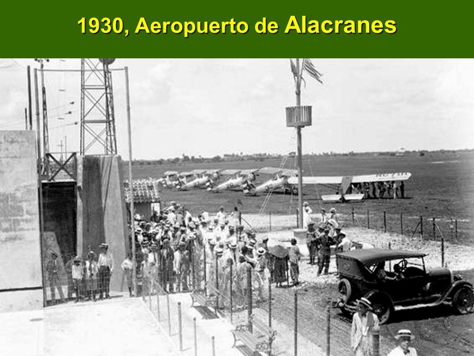 1930, Aeropuerto de Alacranes