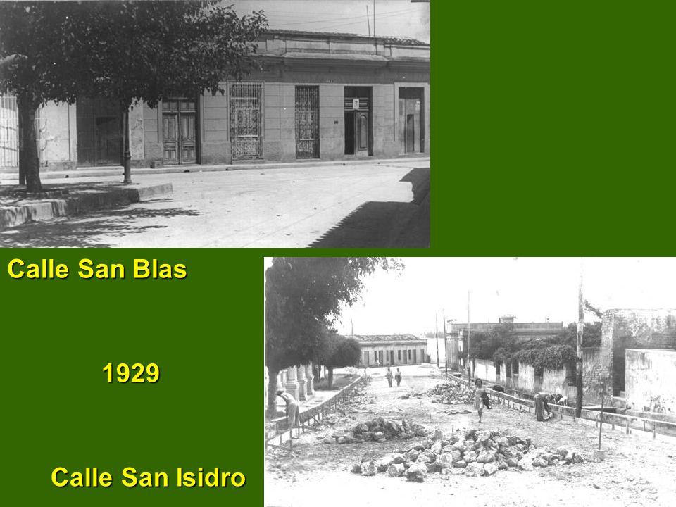 Calle San Blas 1929 Calle San Isidro
