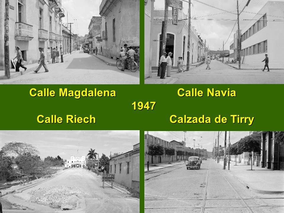 Calle Magdalena Calle Navia 1947 Calle Riech Calzada de Tirry
