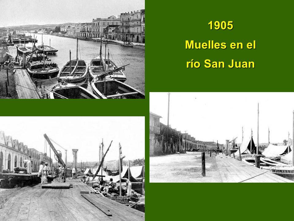 1905 Muelles en el río San Juan