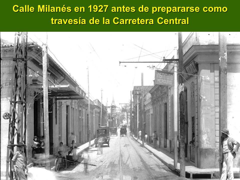 Calle Milanés en 1927 antes de prepararse como travesía de la Carretera Central