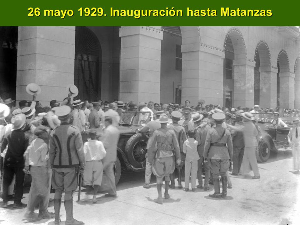 26 mayo 1929. Inauguración hasta Matanzas