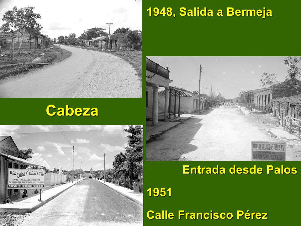 1948, Salida a Bermeja Cabeza Entrada desde Palos 1951 Calle Francisco Pérez