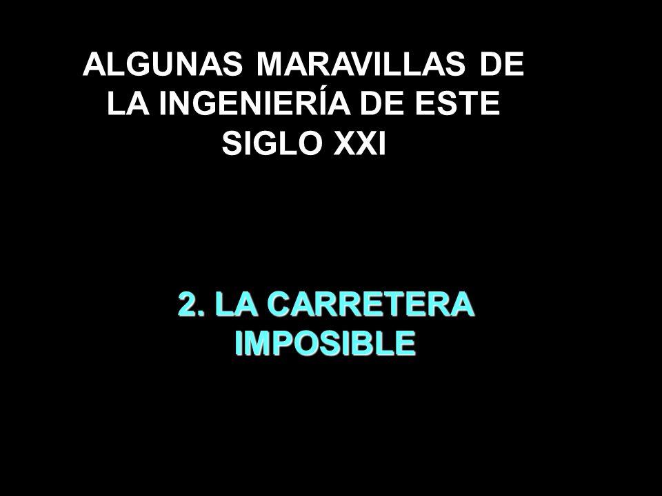 ALGUNAS MARAVILLAS DE LA INGENIERÍA DE ESTE SIGLO XXI