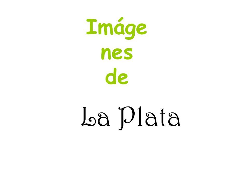 Imágenes de La Plata