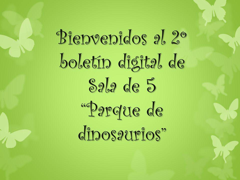 Bienvenidos al 2º boletín digital de Sala de 5 Parque de dinosaurios