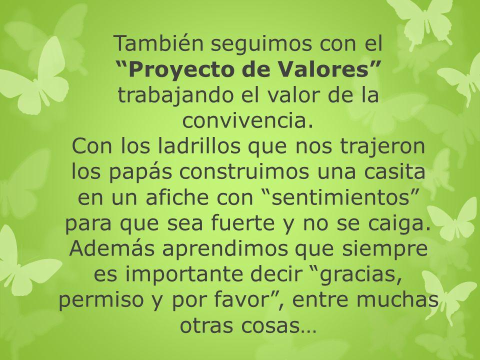 También seguimos con el Proyecto de Valores trabajando el valor de la convivencia.