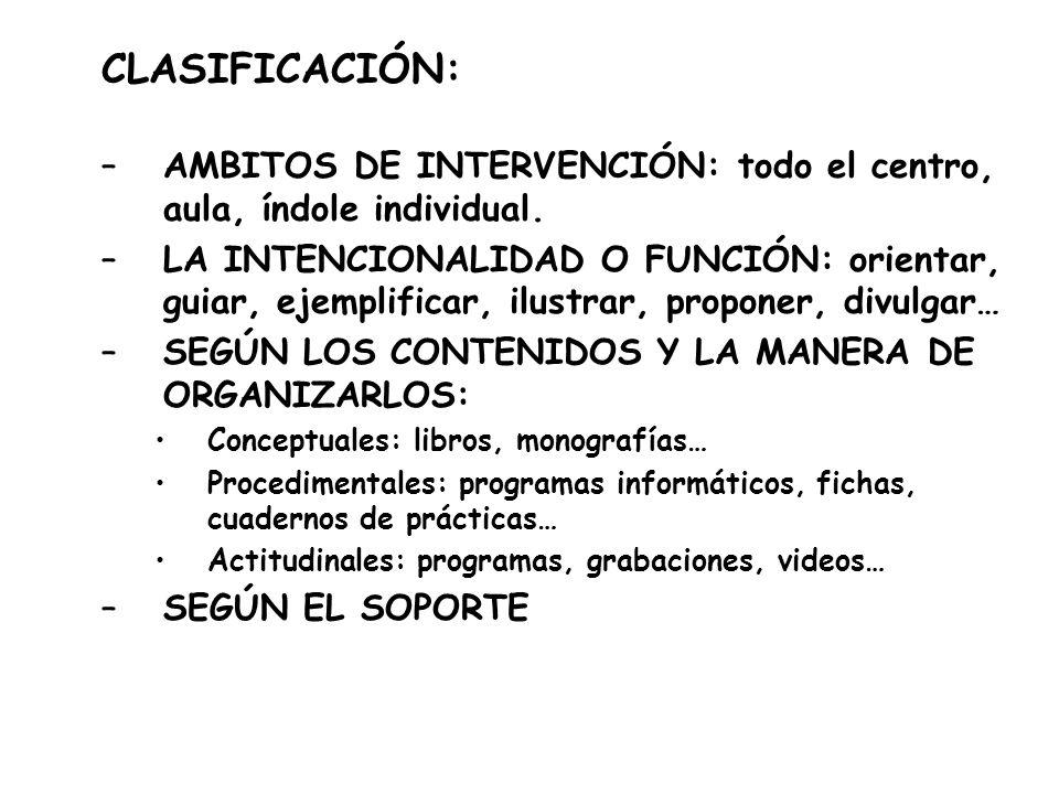 CLASIFICACIÓN: AMBITOS DE INTERVENCIÓN: todo el centro, aula, índole individual.