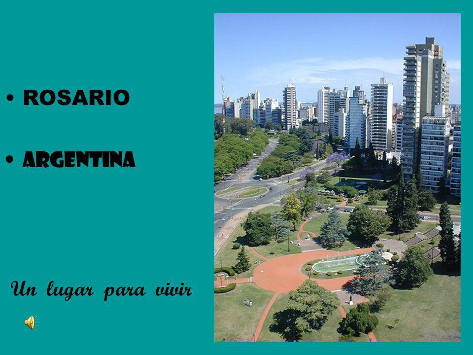 ROSARIO ARGENTINA Un lugar para vivir