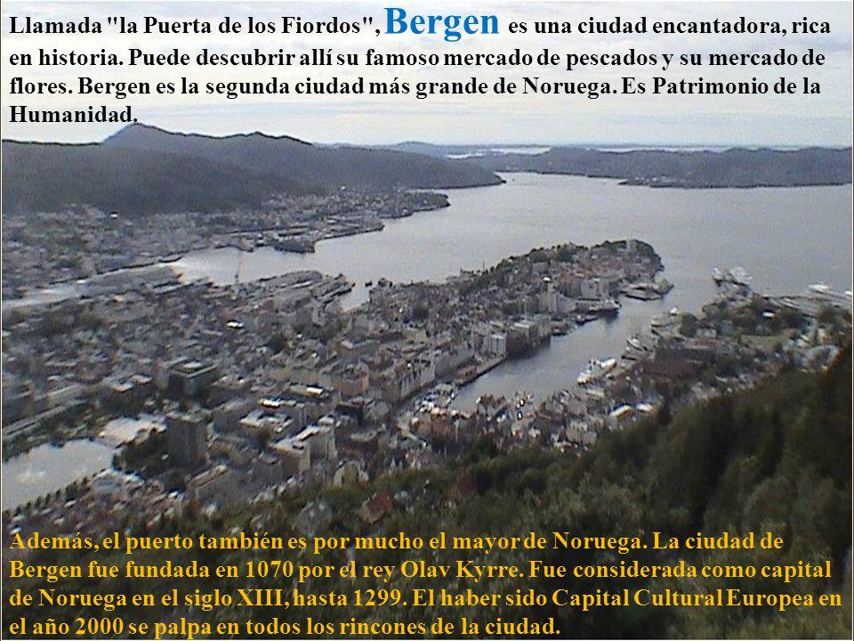 Llamada la Puerta de los Fiordos , Bergen es una ciudad encantadora, rica en historia. Puede descubrir allí su famoso mercado de pescados y su mercado de flores. Bergen es la segunda ciudad más grande de Noruega. Es Patrimonio de la Humanidad.