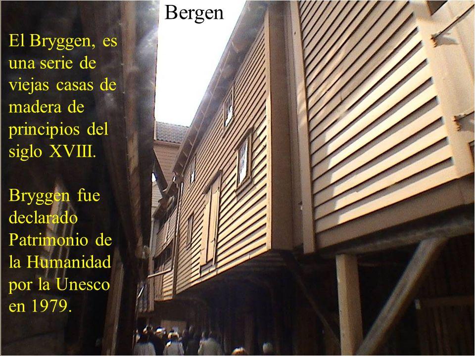 Bergen El Bryggen, es una serie de viejas casas de madera de principios del siglo XVIII.