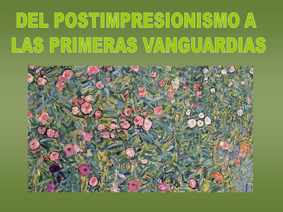 DEL POSTIMPRESIONISMO A LAS PRIMERAS VANGUARDIAS