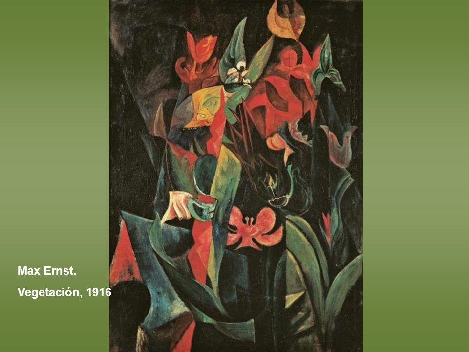 Max Ernst. Vegetación, 1916