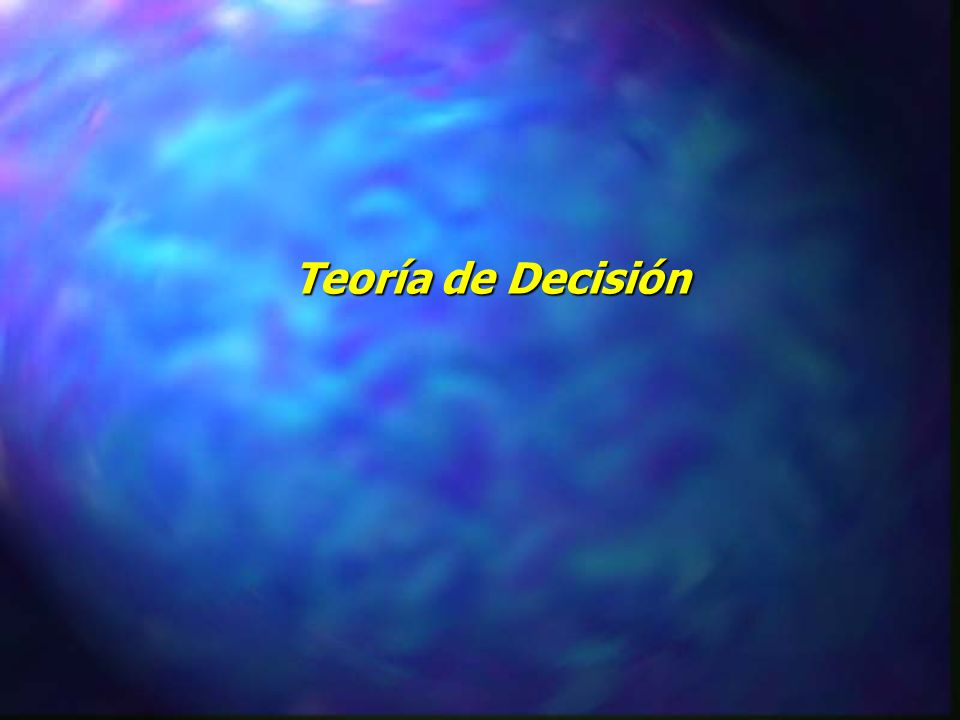 Teoría de Decisión