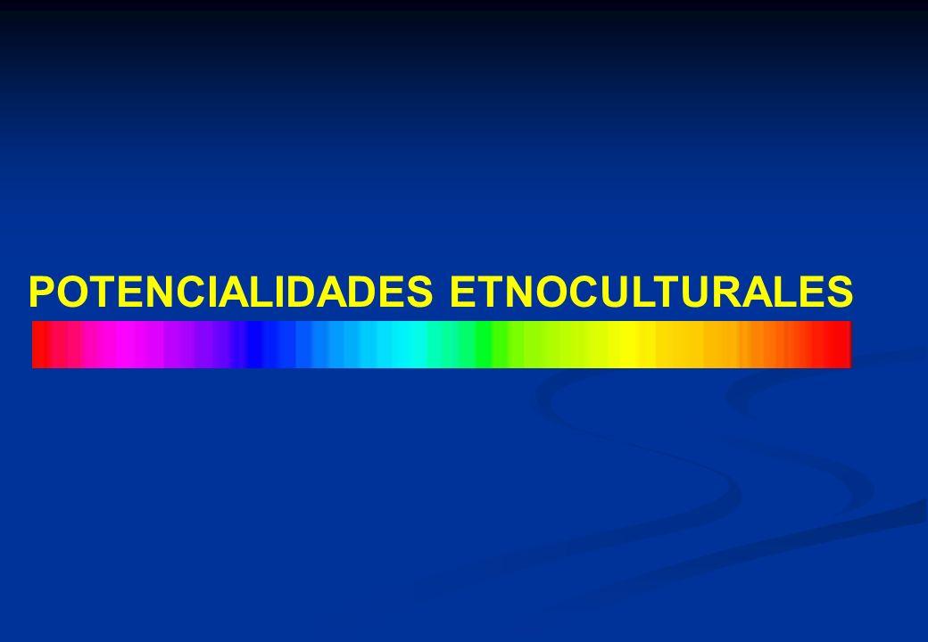 POTENCIALIDADES ETNOCULTURALES
