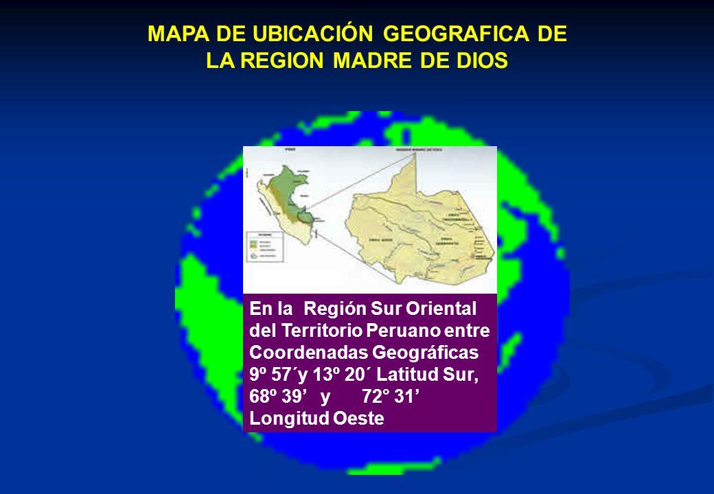MAPA DE UBICACIÓN GEOGRAFICA DE LA REGION MADRE DE DIOS