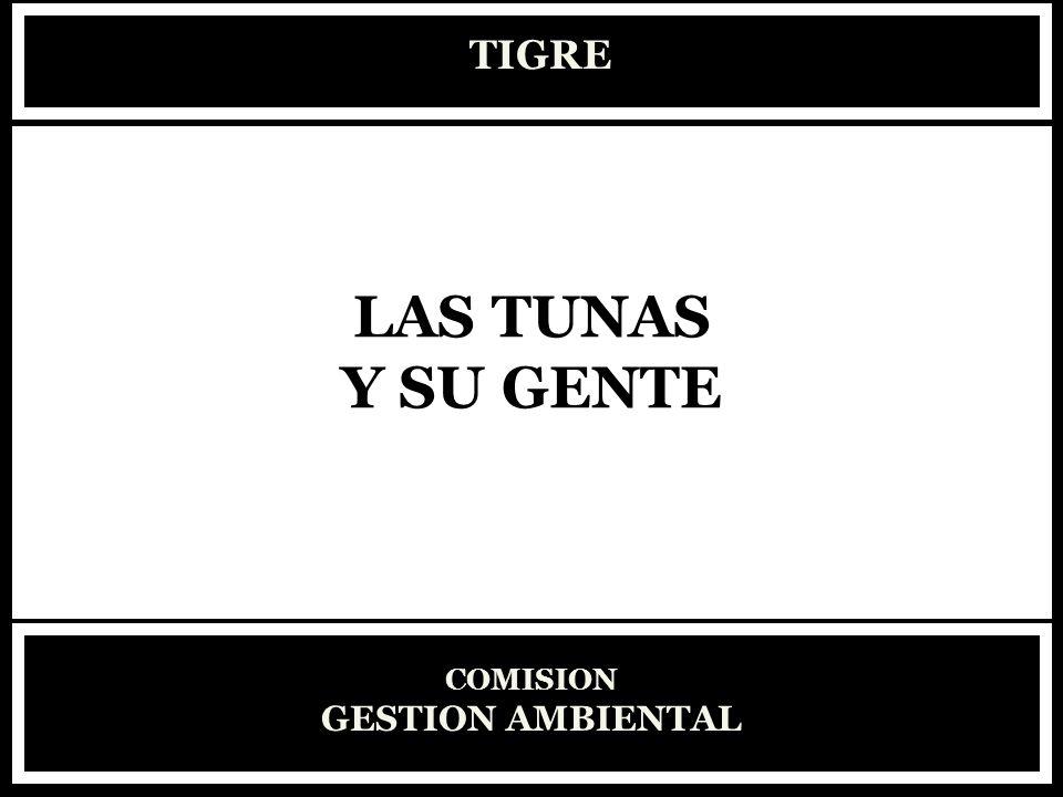 TIGRE LAS TUNAS Y SU GENTE COMISION GESTION AMBIENTAL