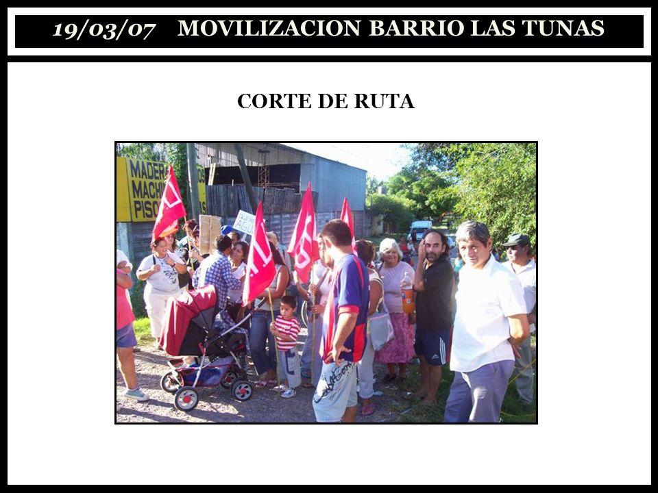 19/03/07 MOVILIZACION BARRIO LAS TUNAS