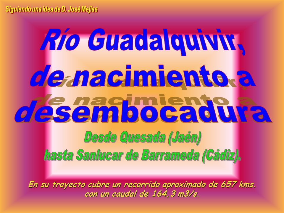 Río Guadalquivir, de nacimiento a desembocadura Desde Quesada (Jaén)