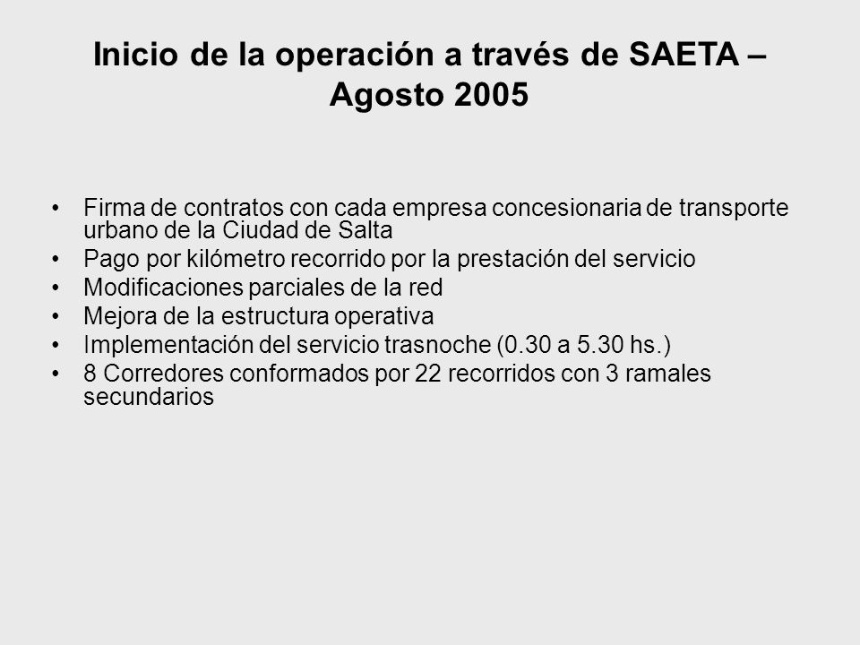 Inicio de la operación a través de SAETA – Agosto 2005