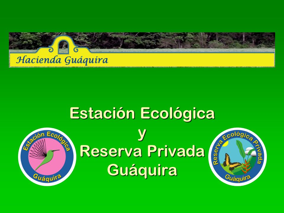 Estación Ecológica y Reserva Privada Guáquira
