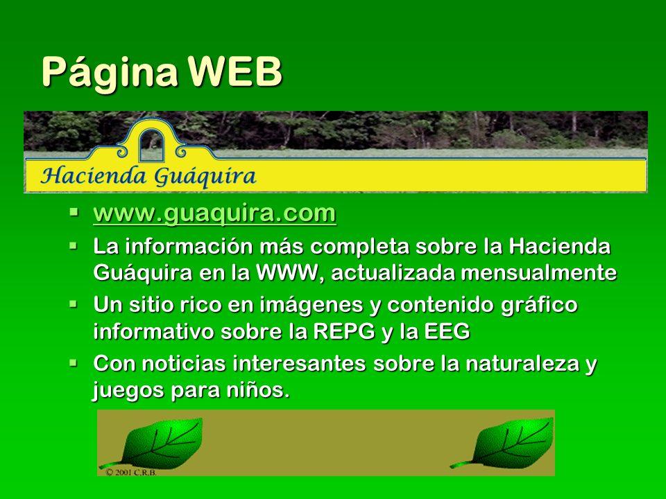 Página WEB www.guaquira.com. La información más completa sobre la Hacienda Guáquira en la WWW, actualizada mensualmente.