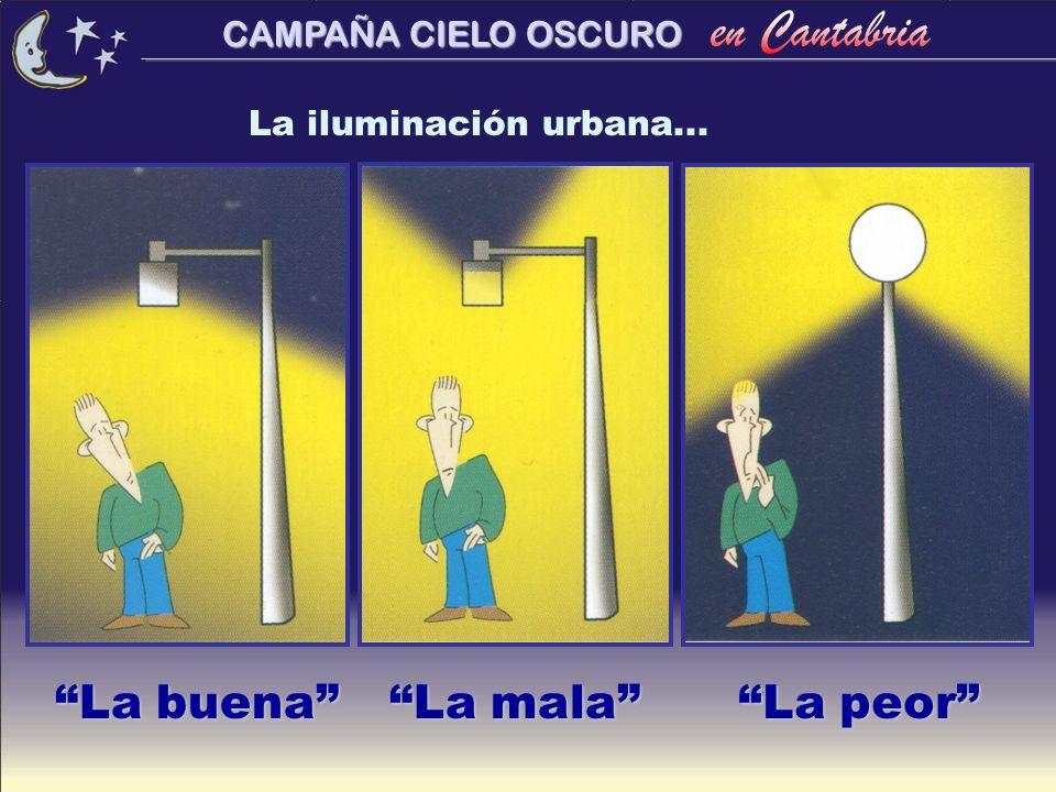 La iluminación urbana... La buena La mala La peor