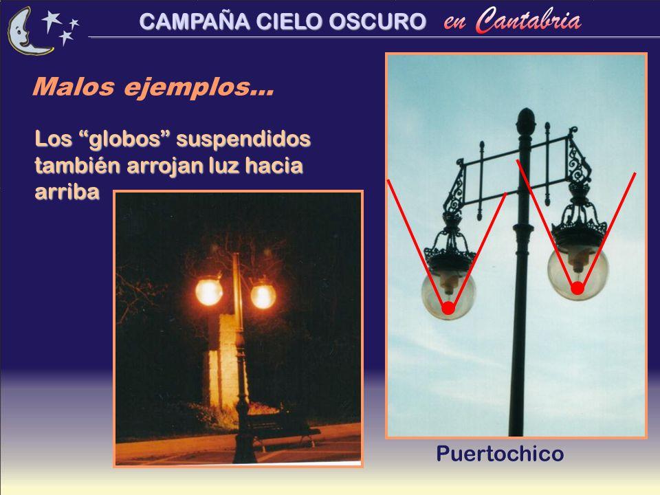 Malos ejemplos... Los globos suspendidos también arrojan luz hacia arriba Puertochico