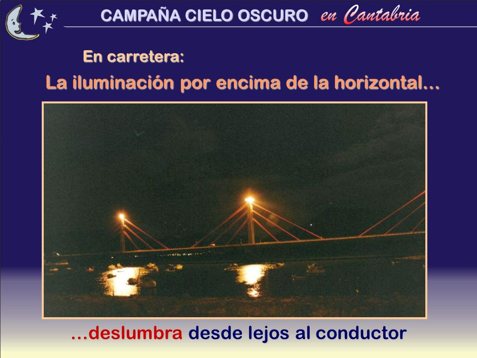 La iluminación por encima de la horizontal...