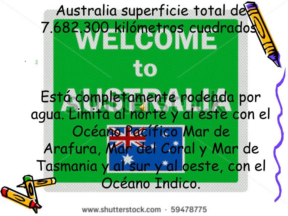 Australia superficie total de 7.682.300 kilómetros cuadrados.