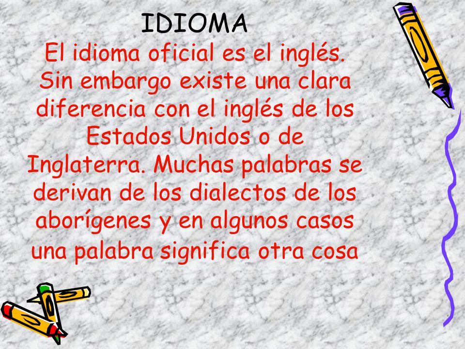 IDIOMA El idioma oficial es el inglés
