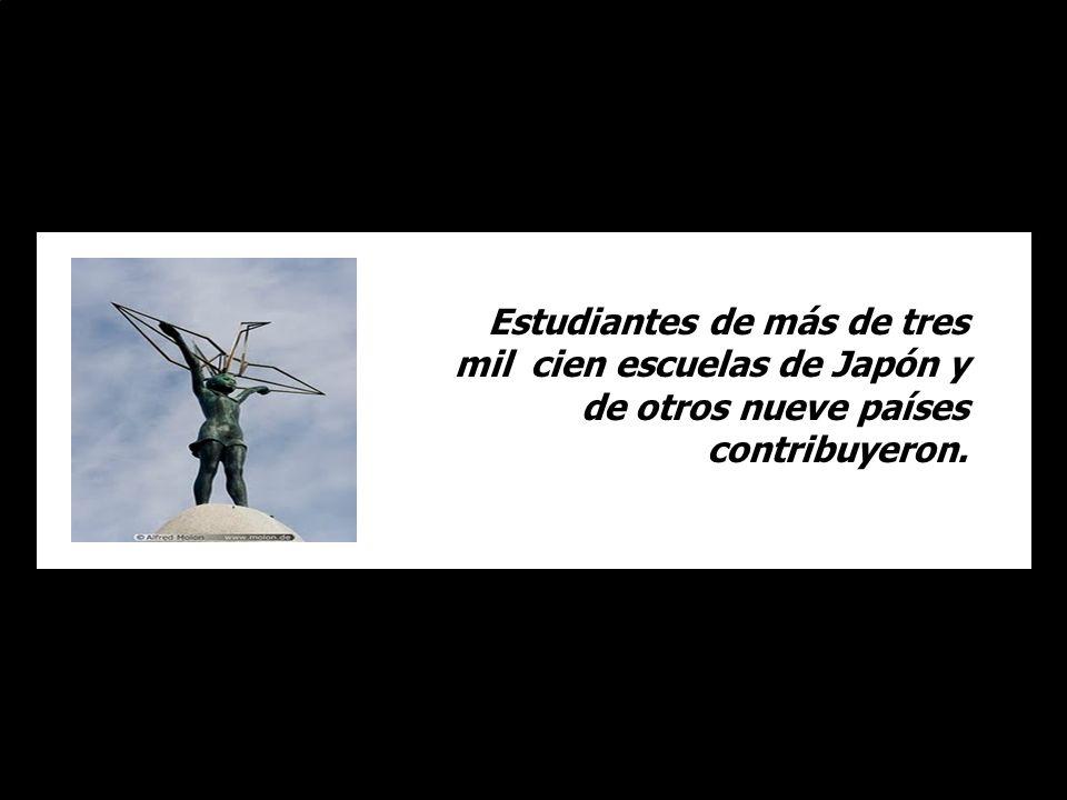 Estudiantes de más de tres mil cien escuelas de Japón y de otros nueve países contribuyeron.