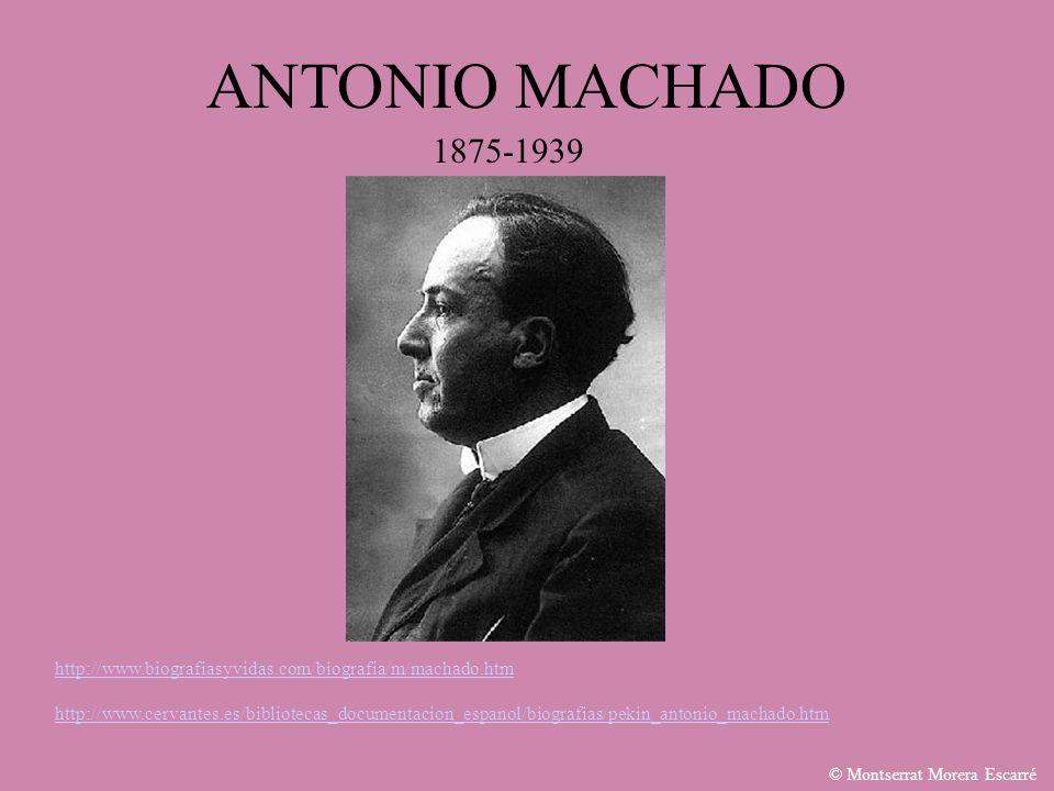 ANTONIO MACHADO 1875-1939. http://www.biografiasyvidas.com/biografia/m/machado.htm.