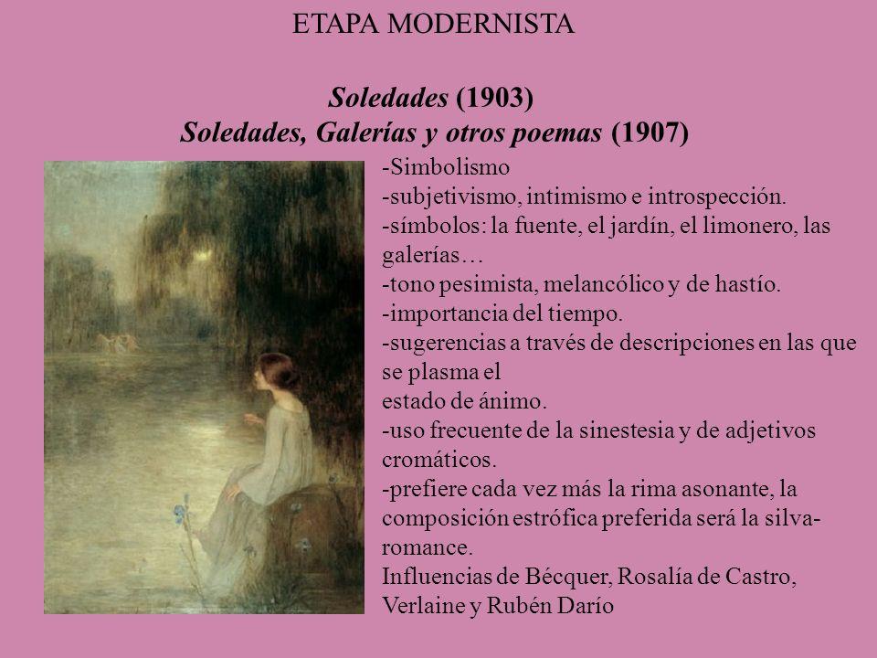 Soledades (1903) Soledades, Galerías y otros poemas (1907)