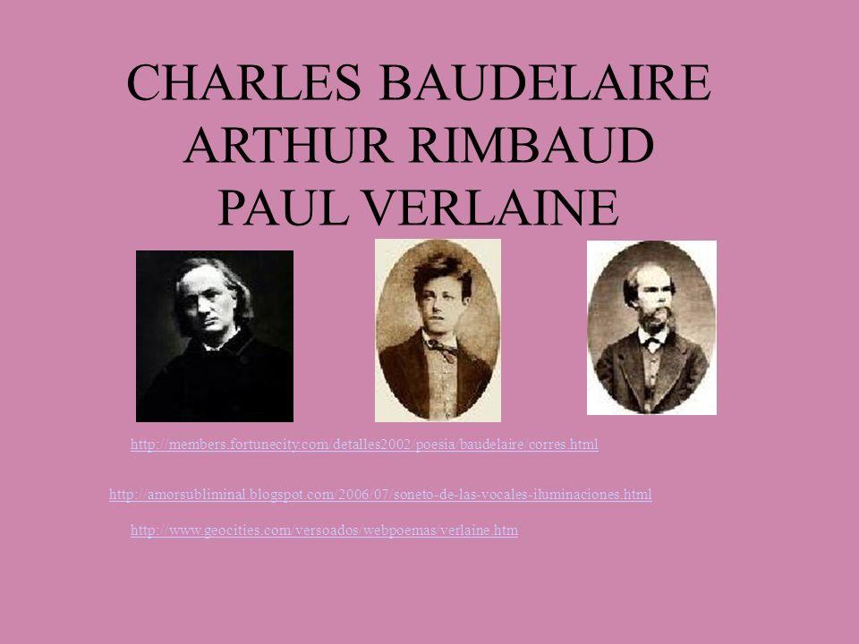 CHARLES BAUDELAIRE ARTHUR RIMBAUD PAUL VERLAINE