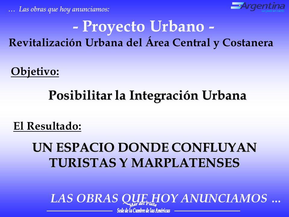 - Proyecto Urbano - Posibilitar la Integración Urbana