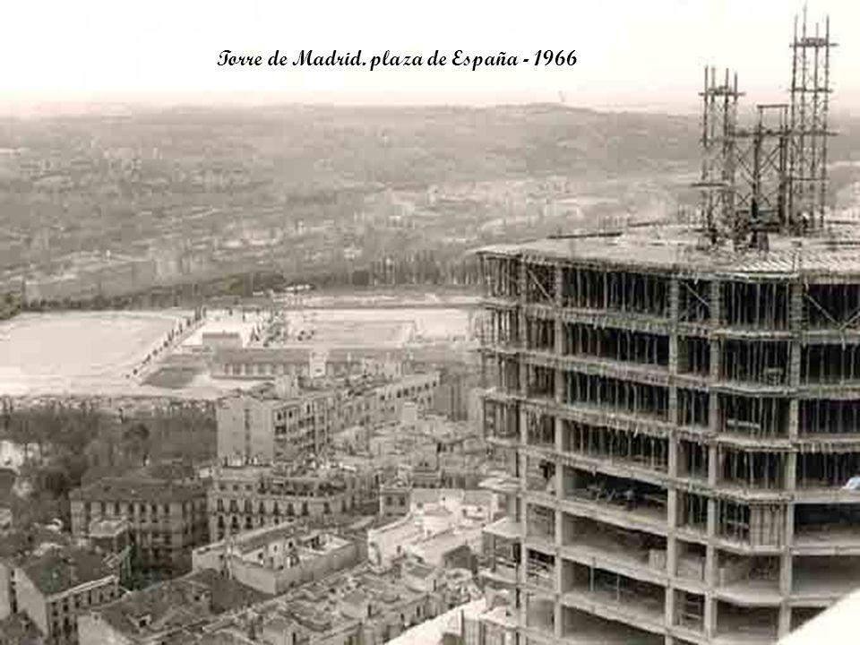 Torre de Madrid. plaza de España - 1966