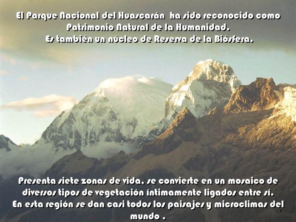El Parque Nacional del Huascarán ha sido reconocido como