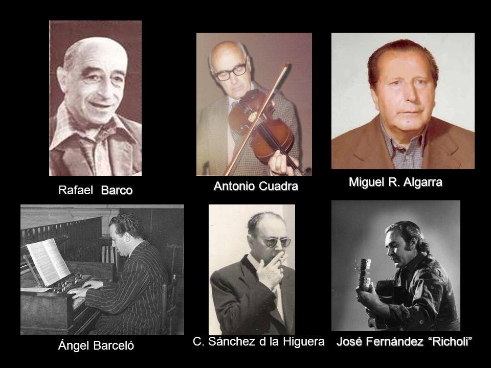 Miguel R. Algarra Antonio Cuadra. Rafael Barco. C. Sánchez d la Higuera. José Fernández Richoli