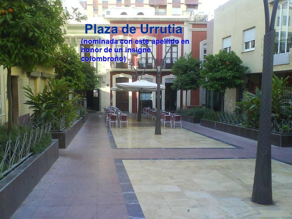 Plaza de Urrutia (nominada con este apellido en honor de un insigne colombroño)