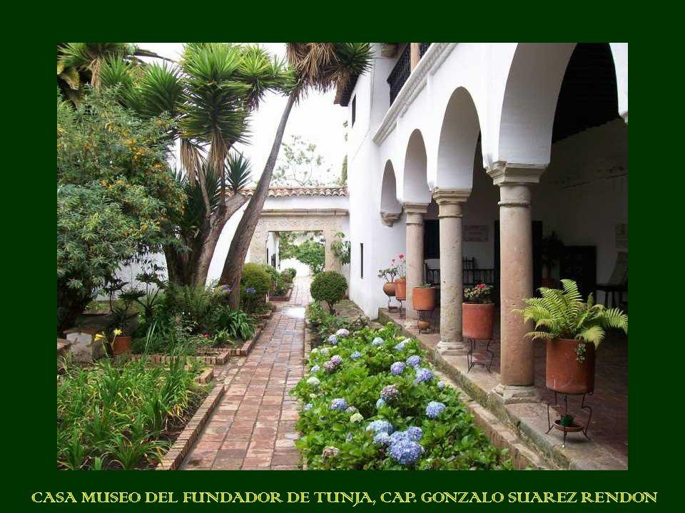 CASA MUSEO DEL FUNDADOR DE TUNJA, CAP. GONZALO SUAREZ RENDON
