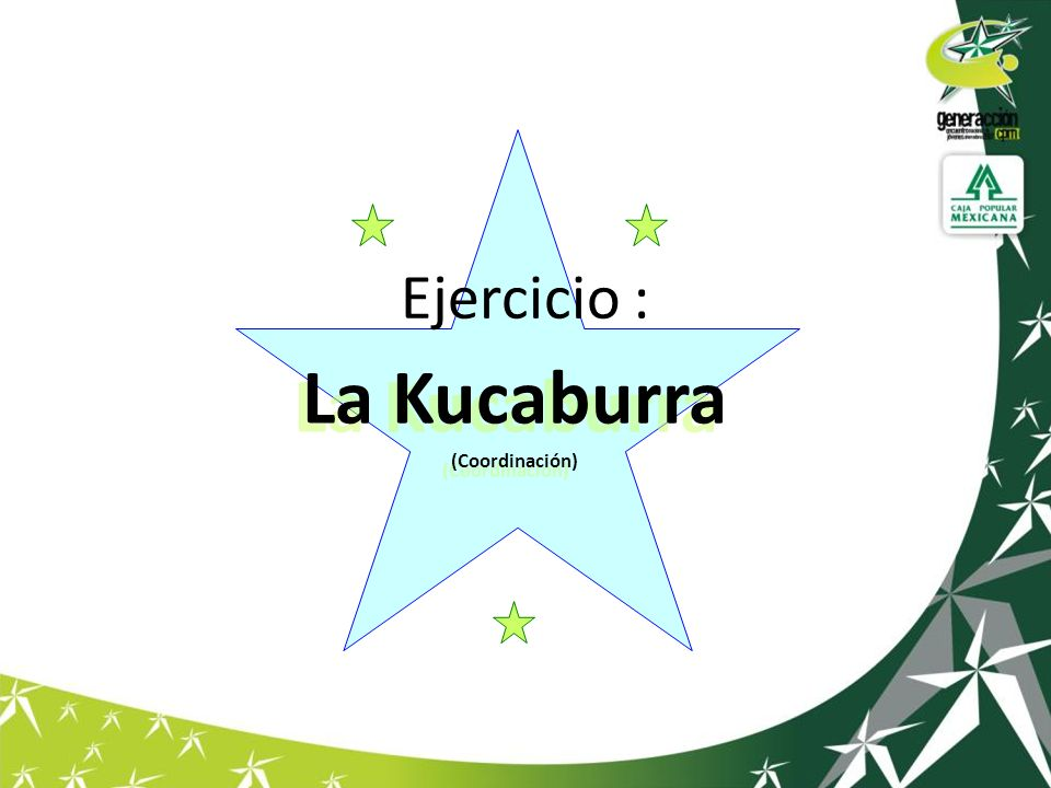 Ejercicio : La Kucaburra (Coordinación)