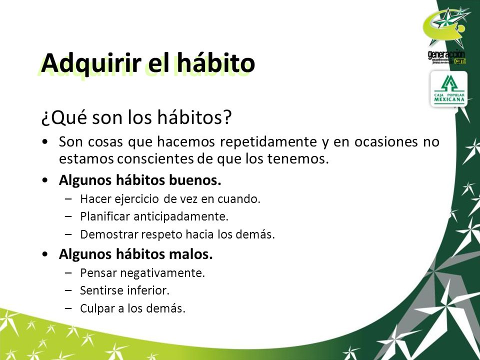 Adquirir el hábito ¿Qué son los hábitos