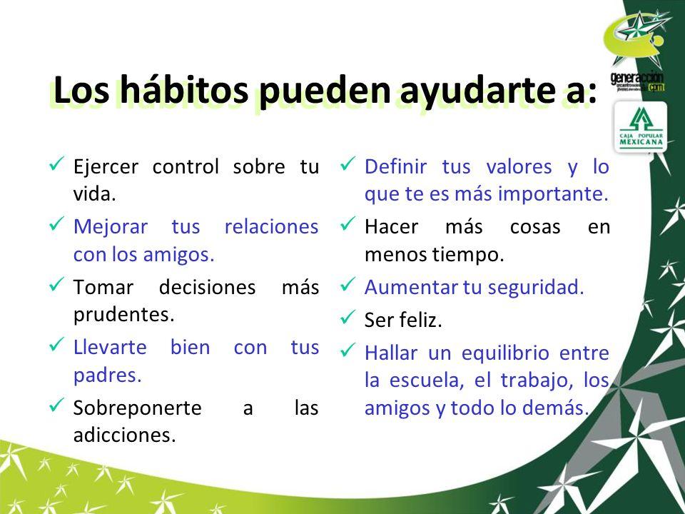 Los hábitos pueden ayudarte a: