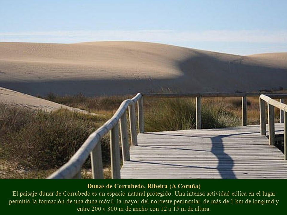 Dunas de Corrubedo, Ribeira (A Coruña) El paisaje dunar de Corrubedo es un espacio natural protegido.
