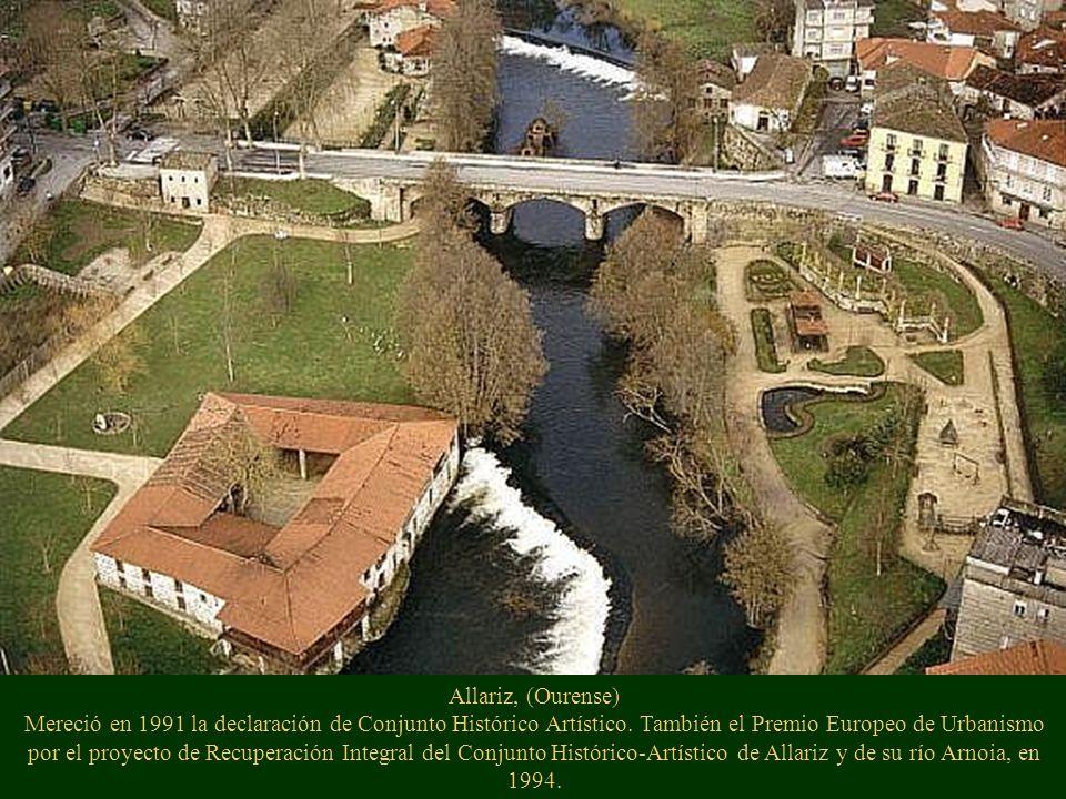 Allariz, (Ourense) Mereció en 1991 la declaración de Conjunto Histórico Artístico.