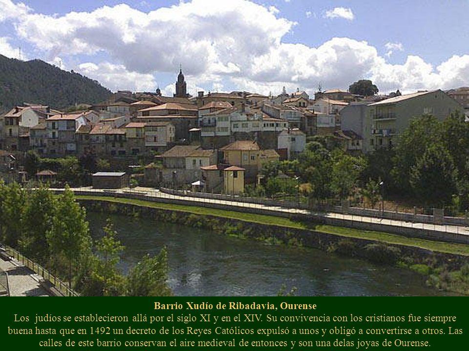 Barrio Xudío de Ribadavia, Ourense Los judíos se establecieron allá por el siglo XI y en el XIV.